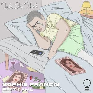 poster for Talk Like That (feat. I AML) - Sophie Francis