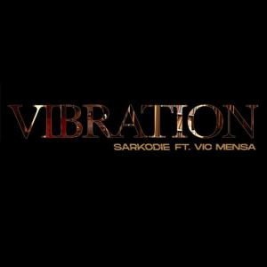 poster for Vibration - Sarkodie, Vic Mensa