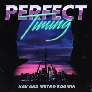 poster for Bring It Back - NAV & Metro Boomin