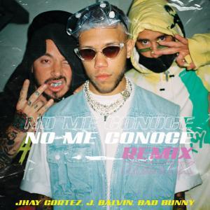 poster for No Me Conoce (Remix) - Jhay Cortez, J. Balvin, Bad Bunny
