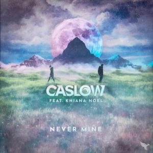 poster for Never Mine - Caslow & Khiana Noel