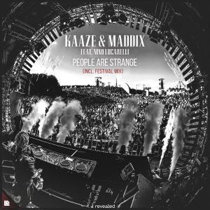 poster for  People Are Strange (Festival Mix) - Kaaze, Maddix & Nino Lucarelli