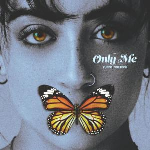 poster for Only Me - Zuffo, Voltech