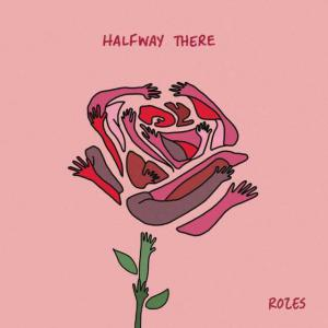 poster for Halfway There - ROZES