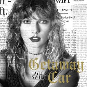 poster for Getway Car - Taylor Swift