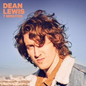 poster for 7 Minutes -  Dean Lewis