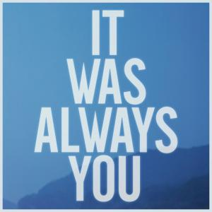 poster for It Was Always You - Maroon 5