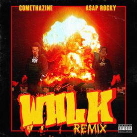 poster for Walk (Remix) - Comethazine & A$AP Rocky