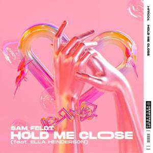 poster for Hold Me Close (feat. Ella Henderson) - Sam Feldt