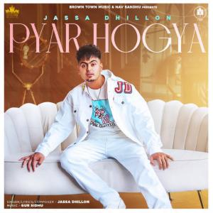 poster for Pyar Hogya - Jassa Dhillon