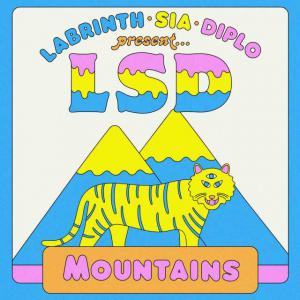 poster for Mountains (feat. Sia, Diplo & Labrinth) - LSD