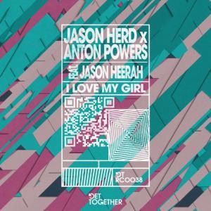 poster for I Love My Girl (feat. Jason Heerah) - Jason Herd, Anton Powers