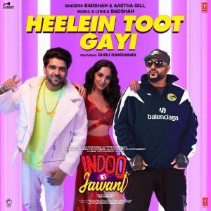 "poster for Heelein Toot Gayi (From ""Indoo Ki Jawani"") [feat. Guru Randhawa] - Badshah & Aastha Gill"