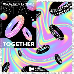 poster for Stay Together  - Maciel, EsTie & Sophiella