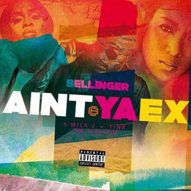 poster for Ain't Ya Ex (feat. Mila J & Tink) - Eric Bellinger