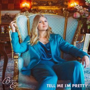 poster for Tell Me I'm Pretty - Brynn Elliott