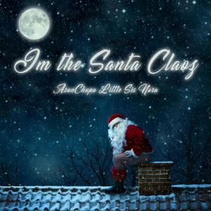 poster for I'm the Santa Claoz - AronChupa, Little Sis Nora