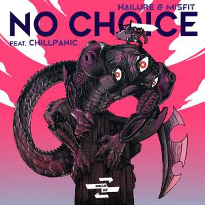 poster for No Choice (feat. ChillPanic) - Hailure & Misfit