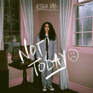 poster for Not Today - Alessia Cara