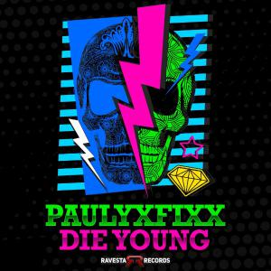 poster for Die Young - DJ Fixx