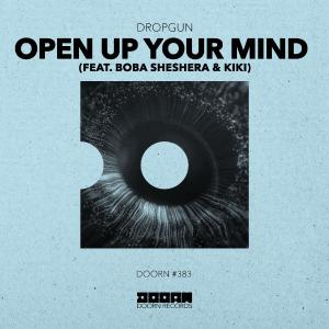 poster for Open Up Your Mind (feat. Boba Sheshera & Kíki) - Dropgun