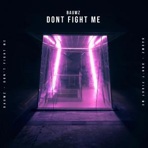poster for Don't Fight Me - BAUWZ