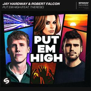 poster for Put Em High (feat. Therese) [Extended Mix] - Jay Hardway & Robert Falcon