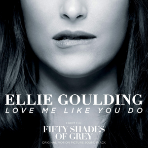 poster for Love Me Like You Do - Ellie Goulding