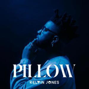 poster for Pillow - Kelvin Jones