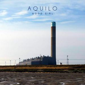 poster for Good Girl - Aquilo