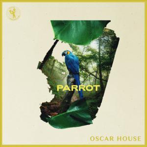 poster for Parrot - Oscar House