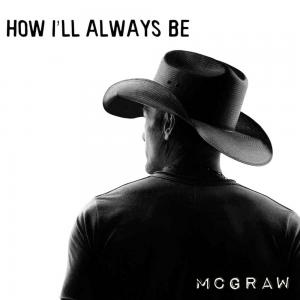 poster for How I'll Always Be - Tim Mcgraw