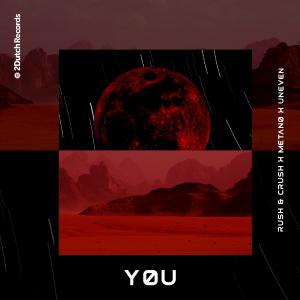 poster for You - Rush & Crush, Metano & Uneven
