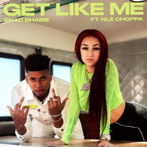 poster for Get Like Me (feat. NLE Choppa) - Bhad Bhabie