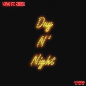 poster for Day N' Night - Vavo, ZHIKO