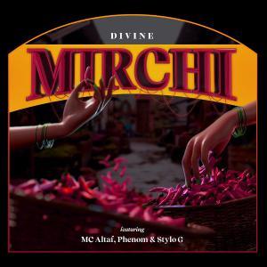 poster for Mirchi (feat. MC Altaf, Stylo G & Phenom) - DIVINE
