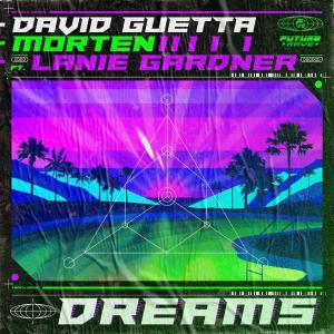 poster for Dreams (feat. Lanie Gardner) - David Guetta & MORTEN