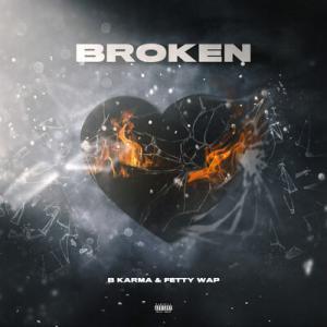 poster for Broken - Fetty Wap, B Karma
