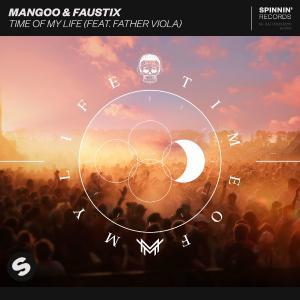 poster for Time Of My Life (feat. Father Viola) - Mangoo & Faustix