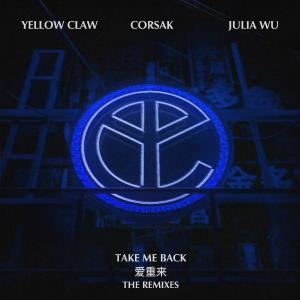 poster for 1 – Take Me Back (MYRNE Remix) [feat. MYRNE] - Yellow Claw, CORSAK & Julia Wu