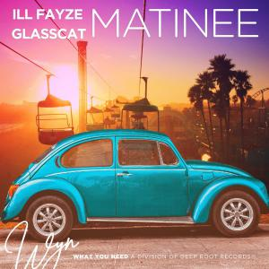 poster for Matinee (feat. Glasscat) - ill Fayze