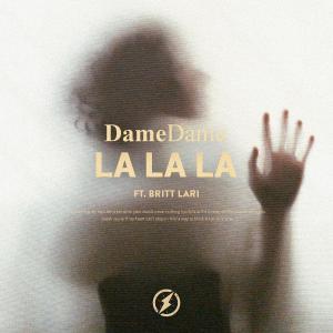 poster for La La La (feat. Britt Lari) - Dame Dame