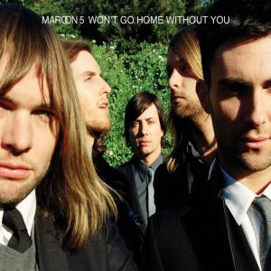 poster for Wont Go Home Without You - Maroon 5
