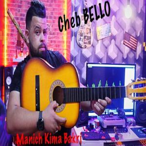poster for Manich Kima Bakri - Cheb Bello