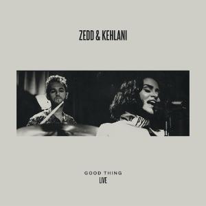 poster for Good Thing (LIVE) - Zedd & Kehlani