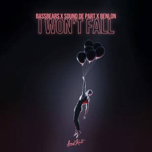 poster for I Won't Fall - BassBears, Sound De Part & Benlon
