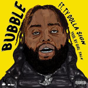 poster for Bubble (feat. Ty Dolla $ign)  - 24hrs