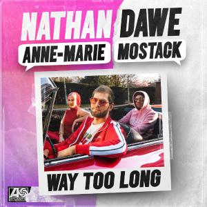 poster for Way Too Long - Nathan Dawe x Anne-Marie x MoStack