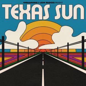 poster for Texas Sun - Khruangbin, Leon Bridges