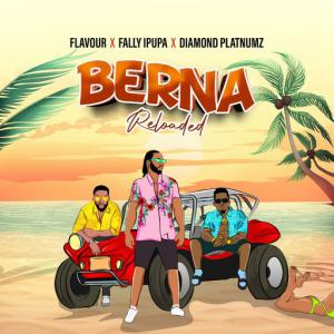 poster for Berna Reloaded - Flavour, Fally ipupa, Diamond Platnumz